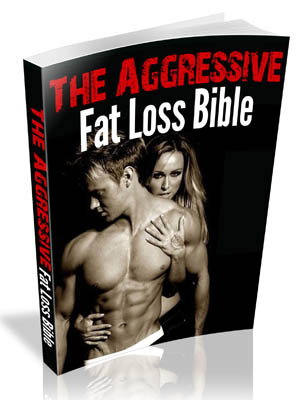 Aggressive fat loss bible review